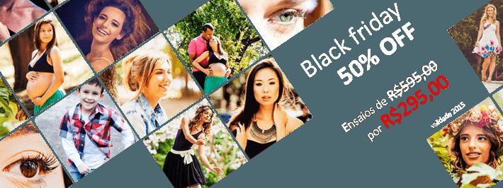 Black Friday - Promoção de ensaios